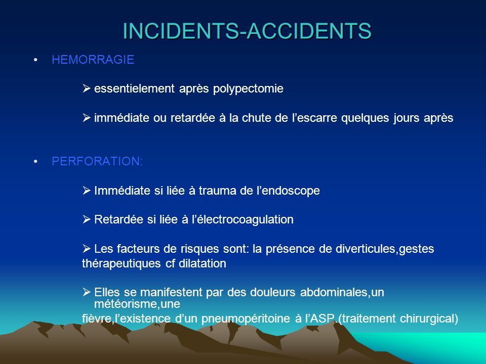 INCIDENTS-ACCIDENTS HEMORRAGIE essentielement après polypectomie