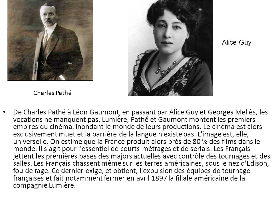 Alice Guy Charles Pathé.