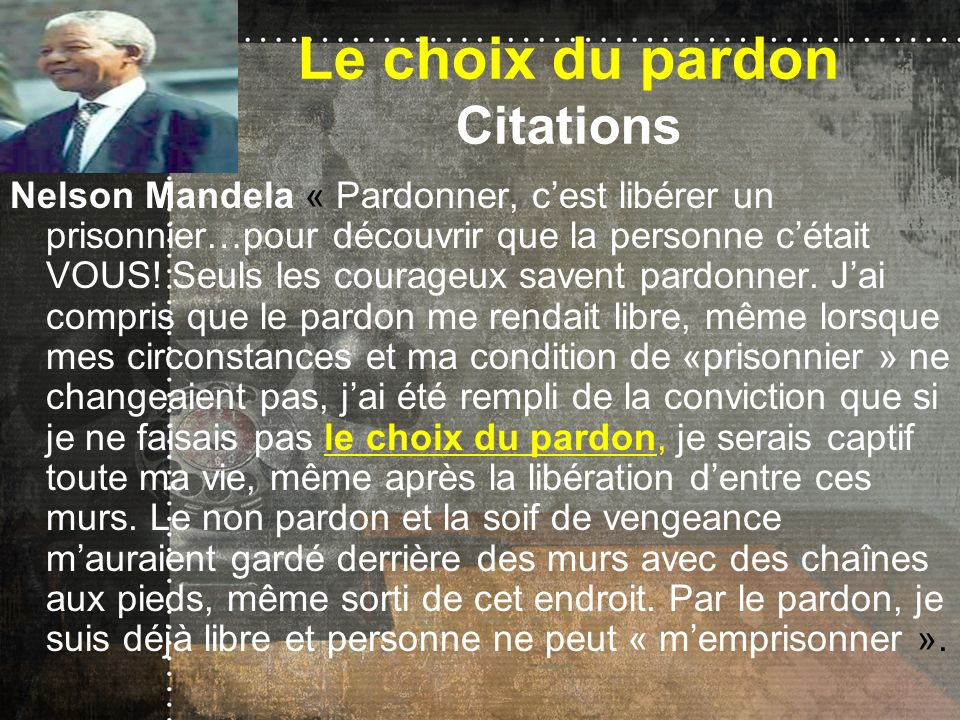 Le choix du pardon Citations