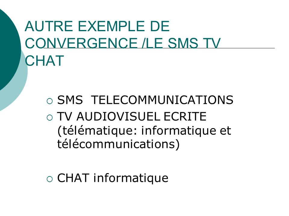 AUTRE EXEMPLE DE CONVERGENCE /LE SMS TV CHAT