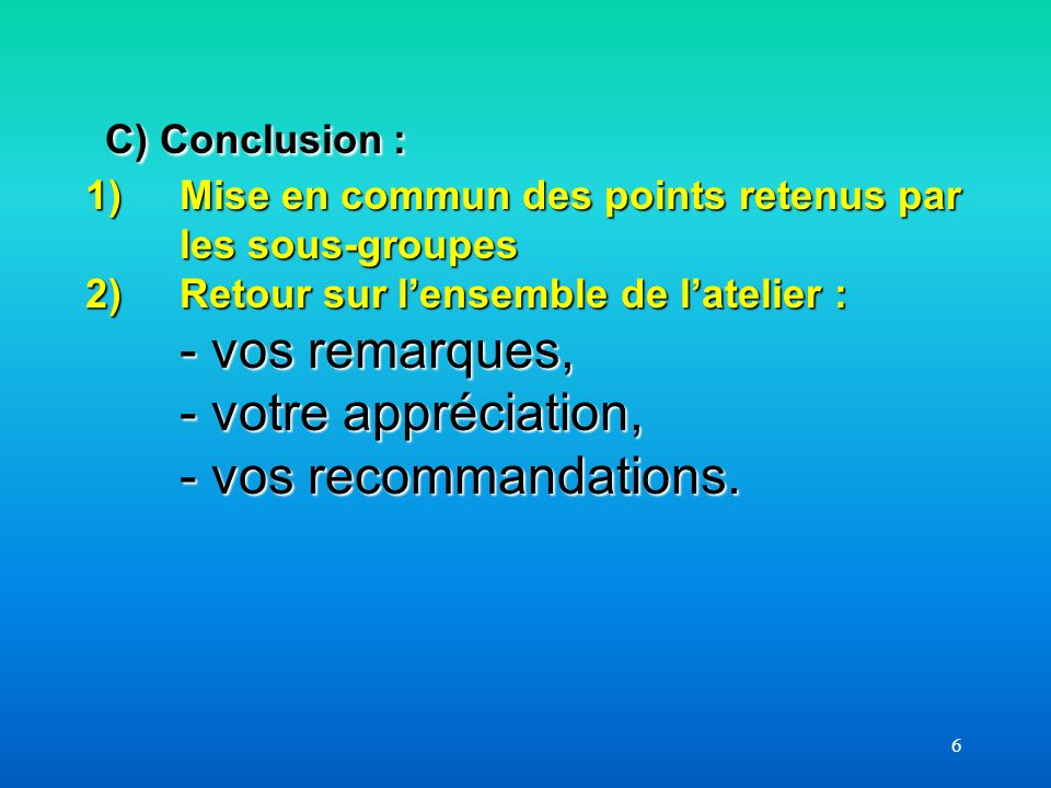 C) Conclusion :. 1). Mise en commun des points retenus par