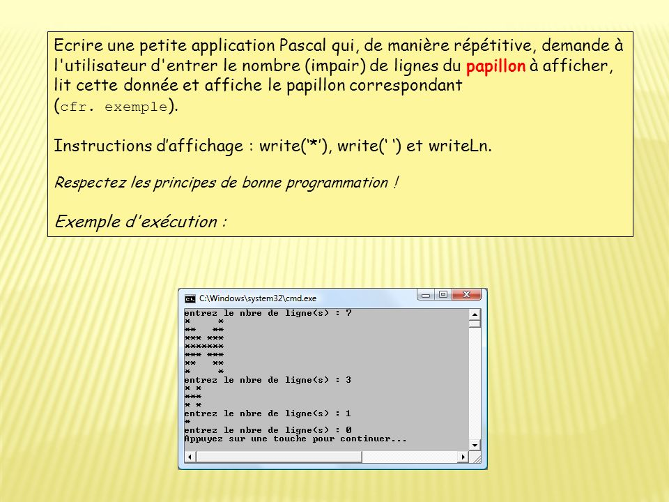 Instructions d'affichage : write('*'), write(' ') et writeLn.
