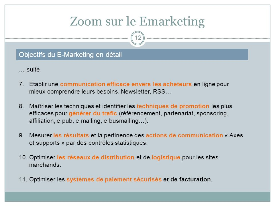 Zoom sur le Emarketing Objectifs du E-Marketing en détail … suite