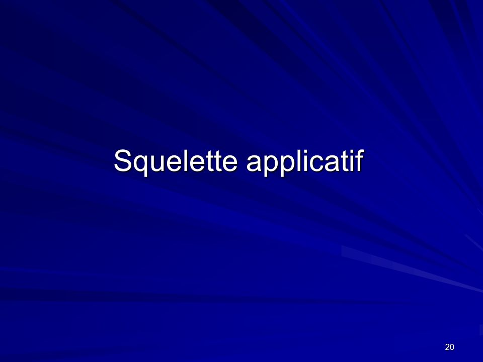 Squelette applicatif