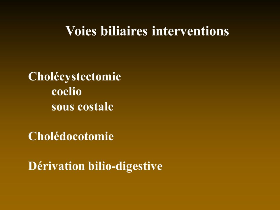 Voies biliaires interventions