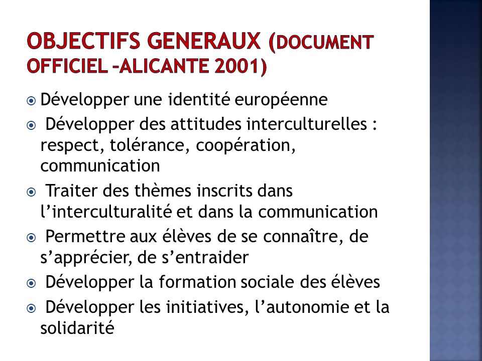 OBJECTIFS GENERAUX (document officiel –Alicante 2001)
