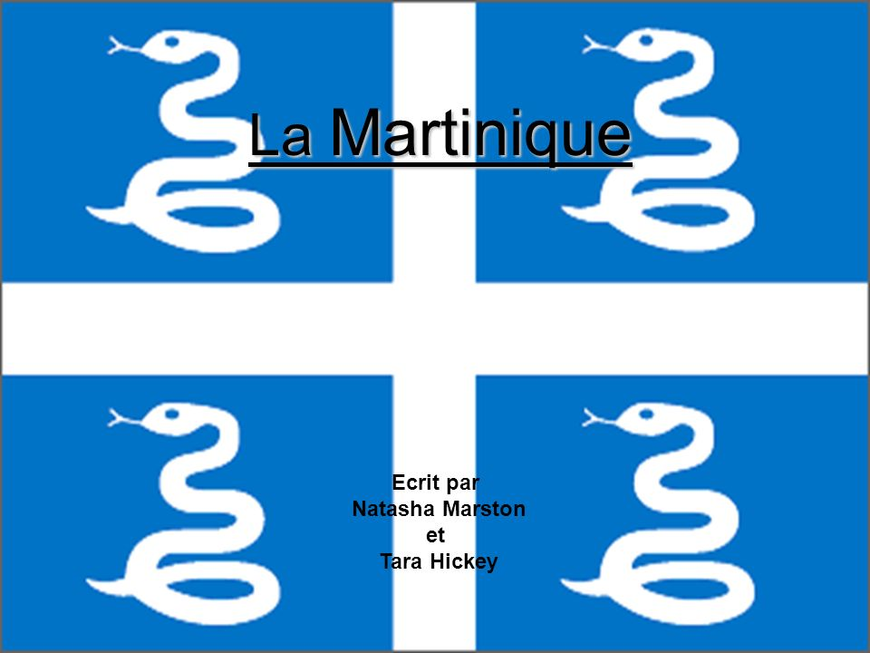 La Martinique La Martinique Ecrit par Natasha Marston et Tara Hickey