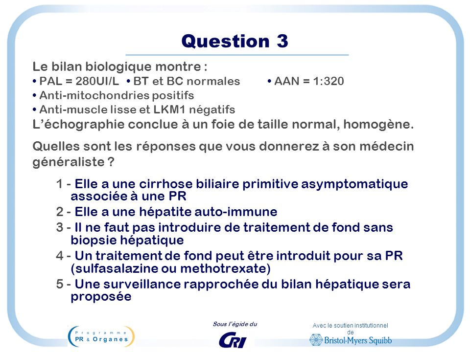 Question 3 Le bilan biologique montre :