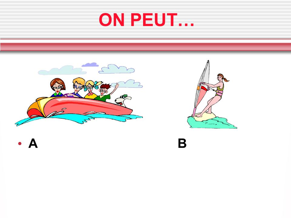 ON PEUT… A B