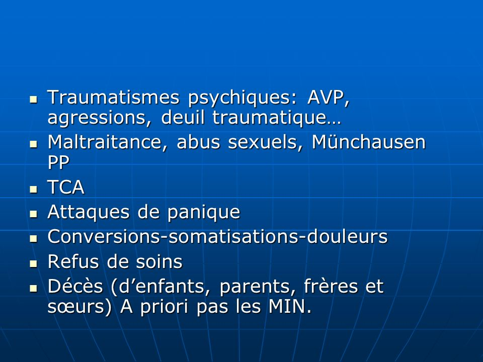 Traumatismes psychiques: AVP, agressions, deuil traumatique…