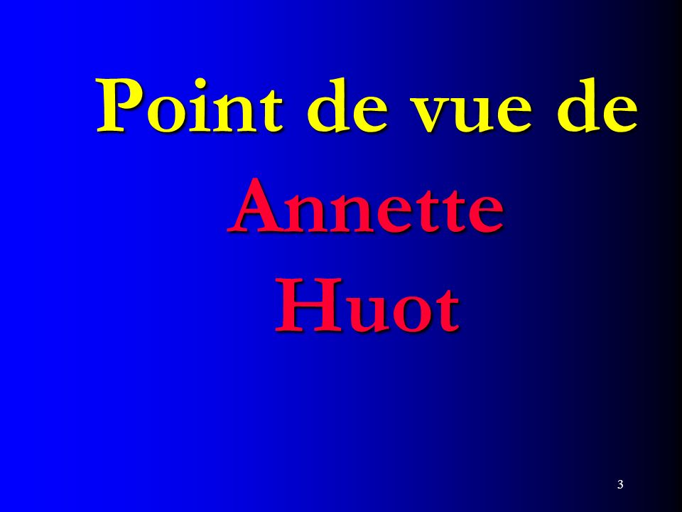Point de vue de Annette Huot