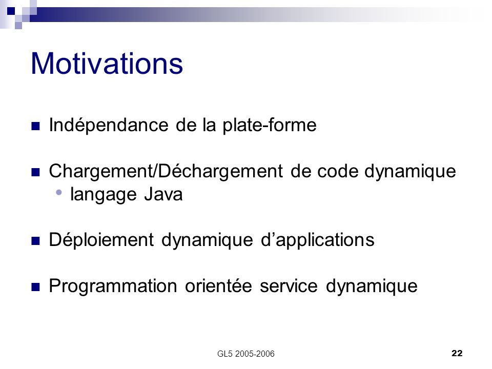 Motivations Indépendance de la plate-forme