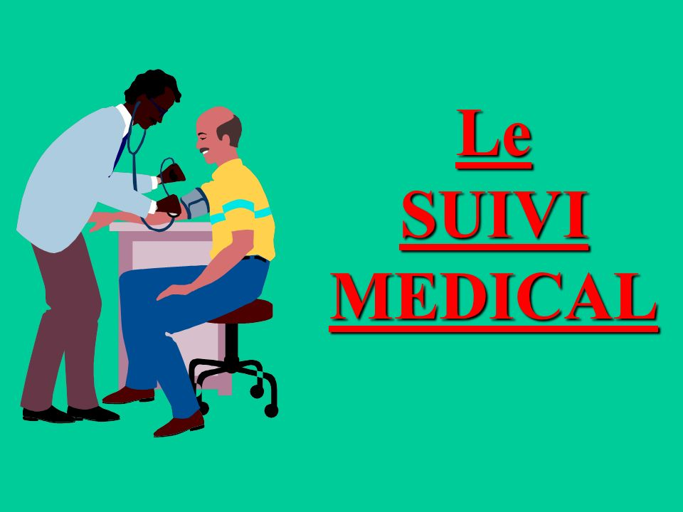 Le SUIVI MEDICAL
