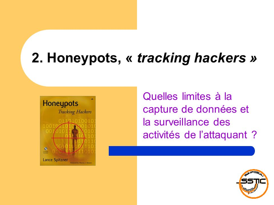 2. Honeypots, « tracking hackers »
