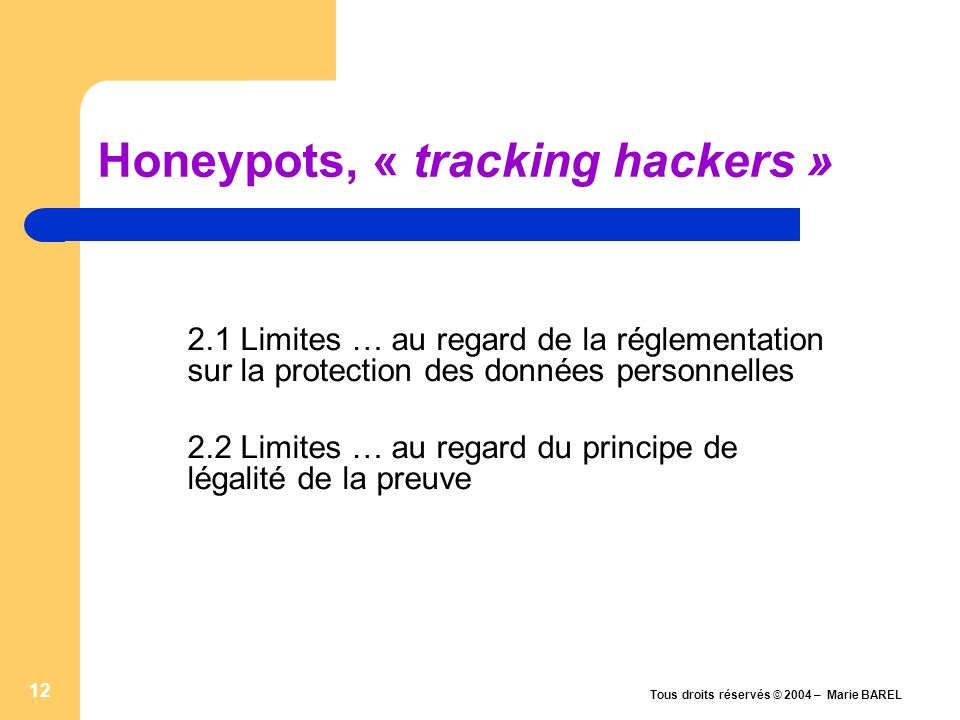 Honeypots, « tracking hackers »