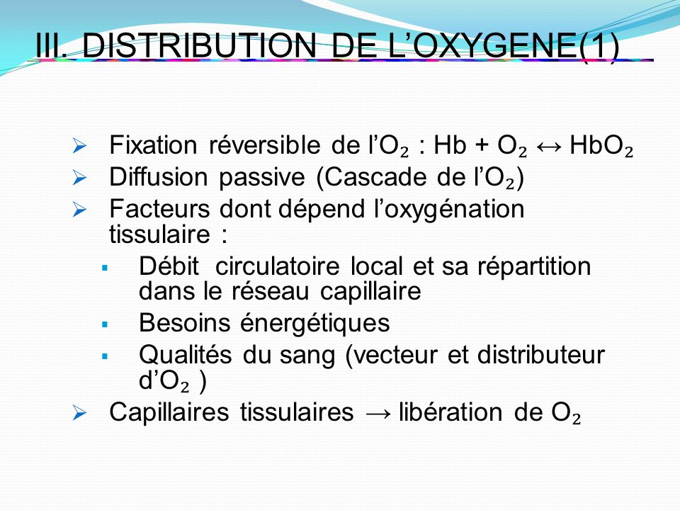III. DISTRIBUTION DE L'OXYGENE(1)