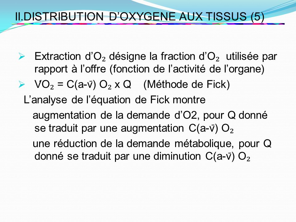 II.DISTRIBUTION D'OXYGENE AUX TISSUS (5)