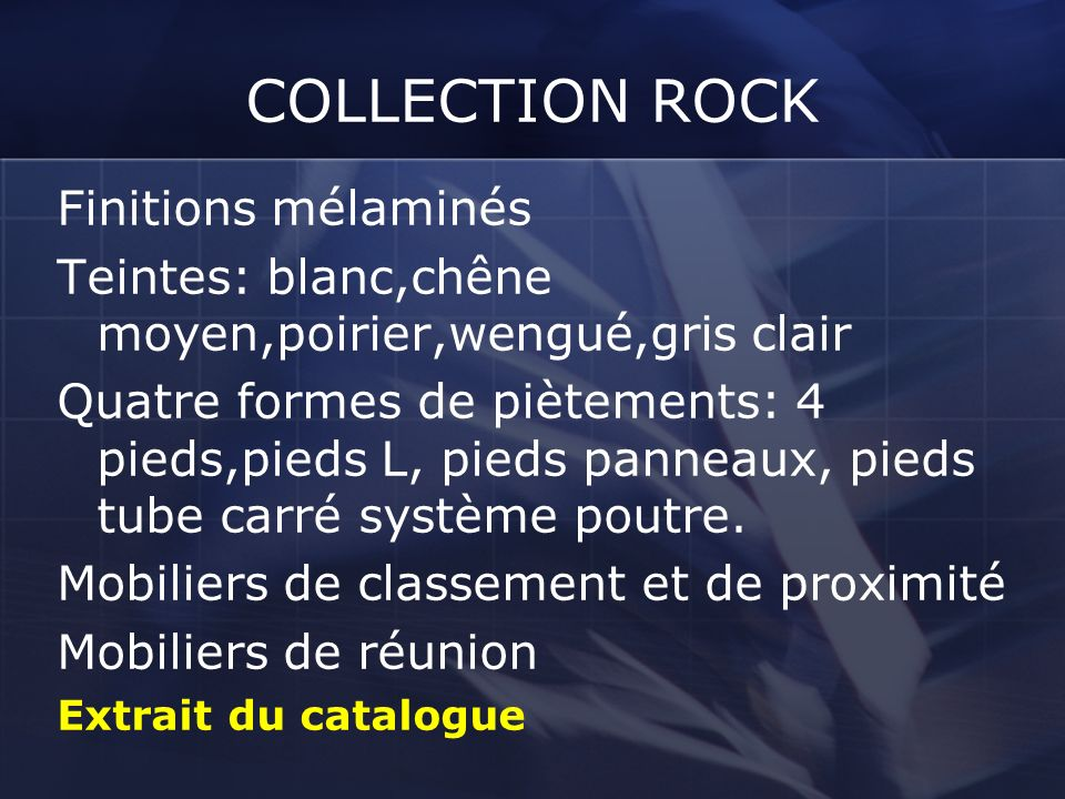 COLLECTION ROCK Finitions mélaminés