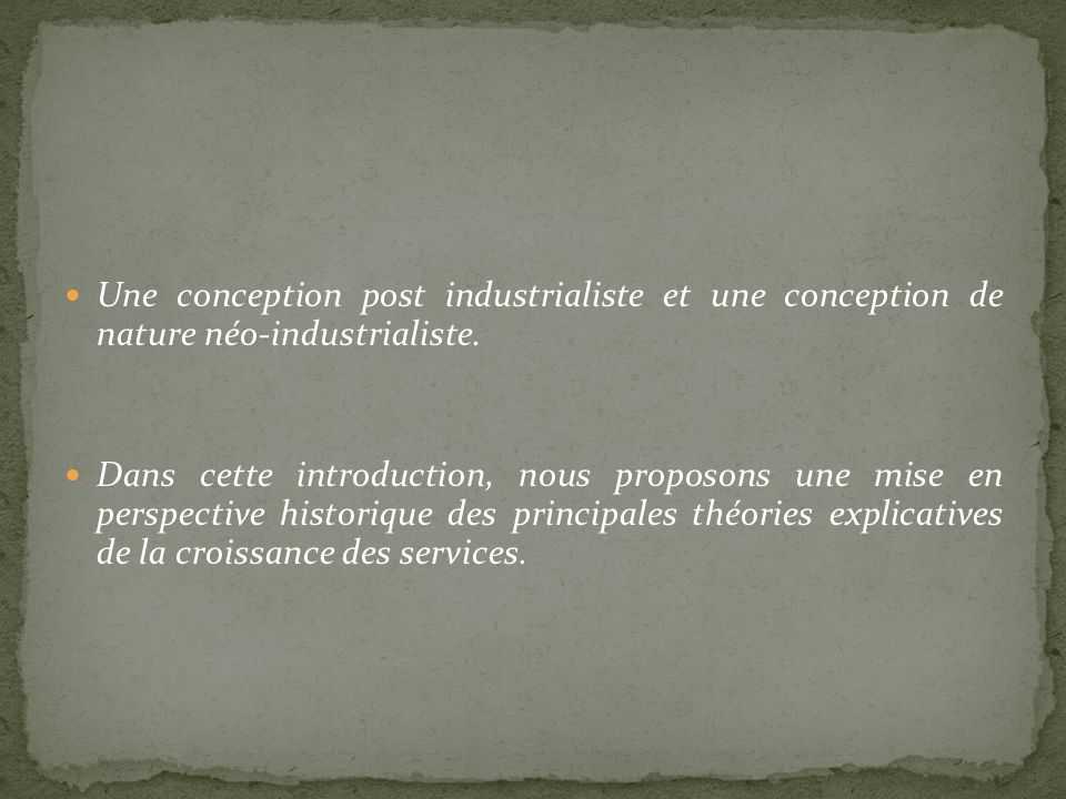 Une conception post industrialiste et une conception de nature néo-industrialiste.