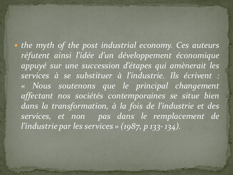 the myth of the post industrial economy