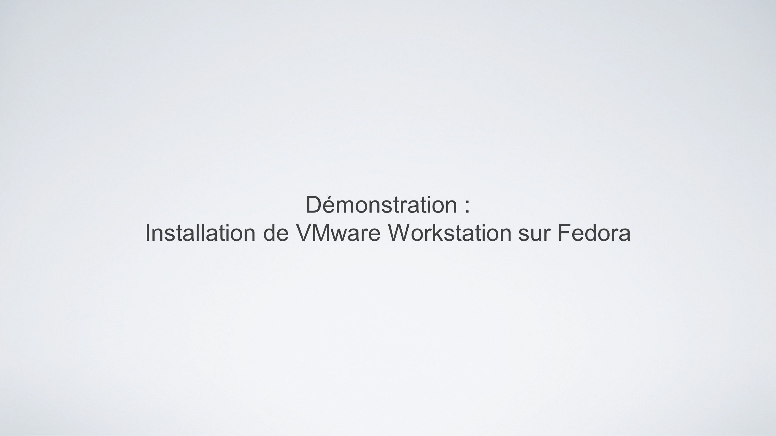 Installation de VMware Workstation sur Fedora