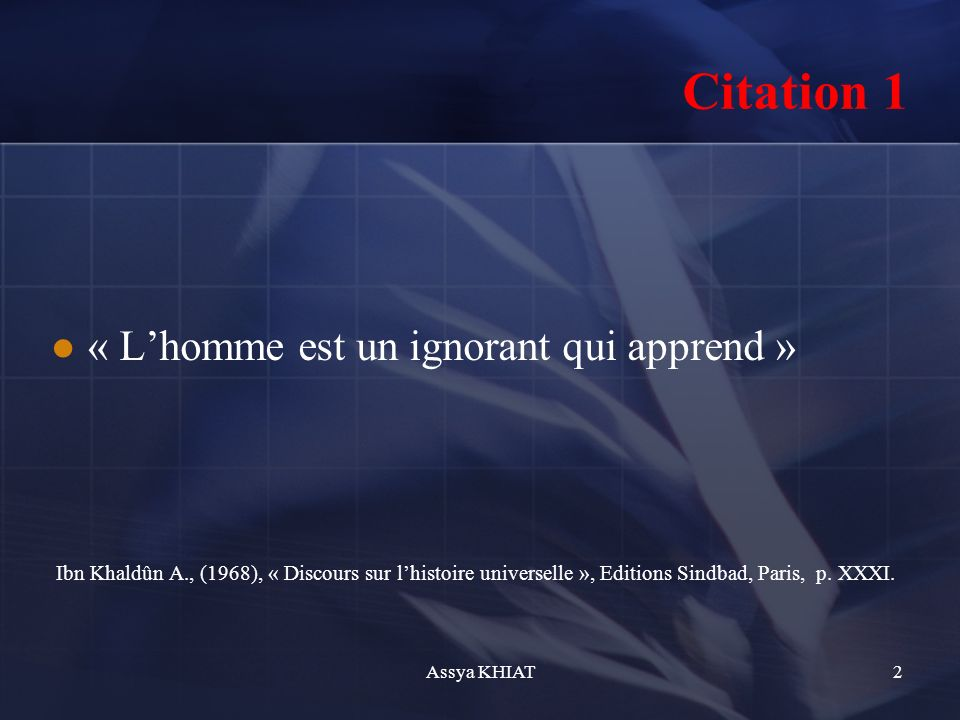 Citation 1 « L'homme est un ignorant qui apprend »