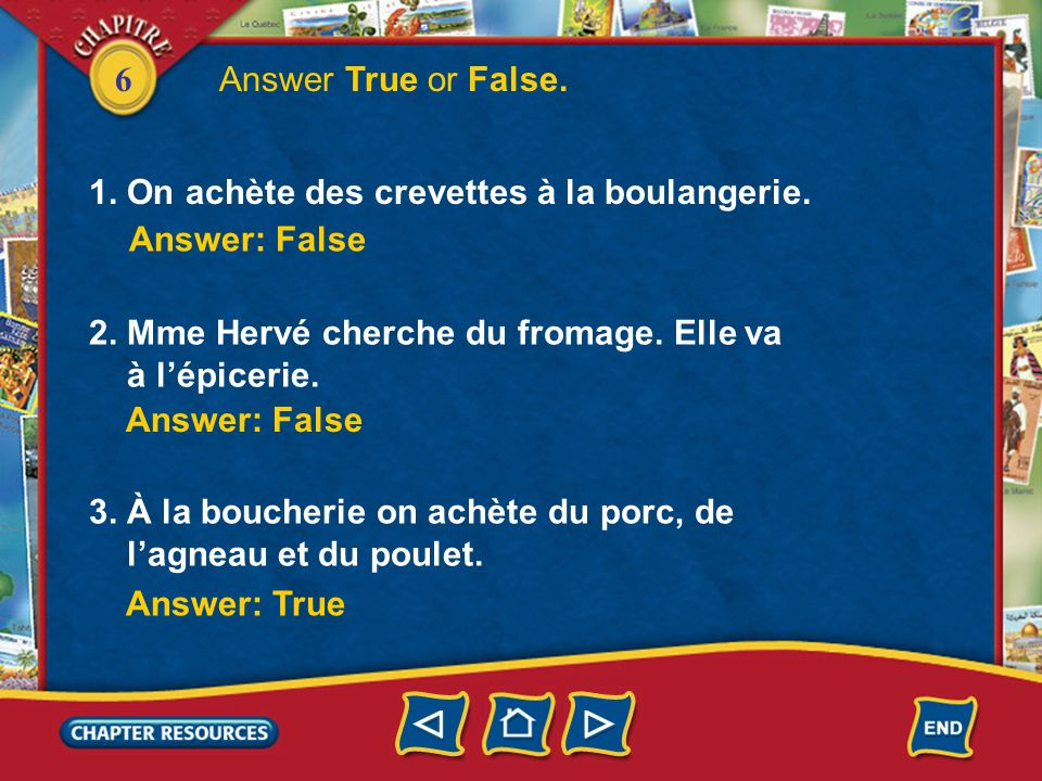 Answer True or False. 1. On achète des crevettes à la boulangerie. Answer: False. 2. Mme Hervé cherche du fromage. Elle va.
