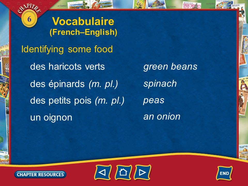 Vocabulaire Identifying some food des haricots verts green beans