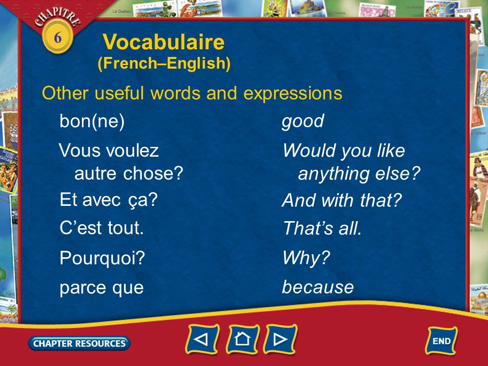 Vocabulaire Other useful words and expressions bon(ne) good