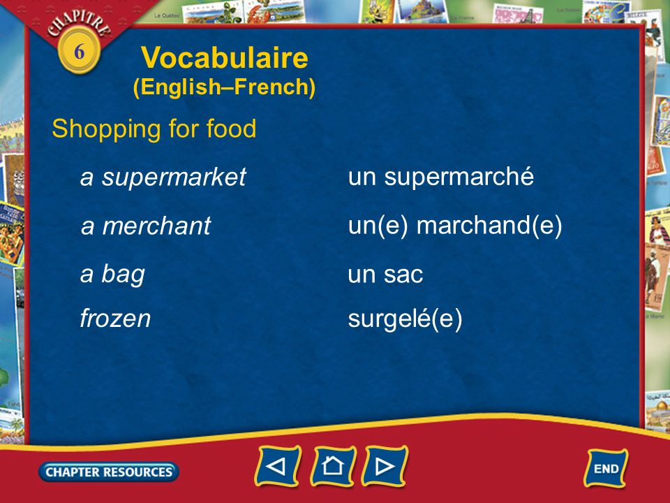 Vocabulaire Shopping for food a supermarket un supermarché a merchant