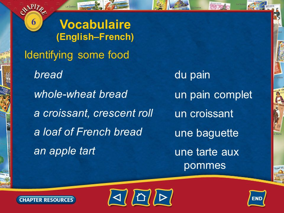 Vocabulaire Identifying some food bread du pain whole-wheat bread
