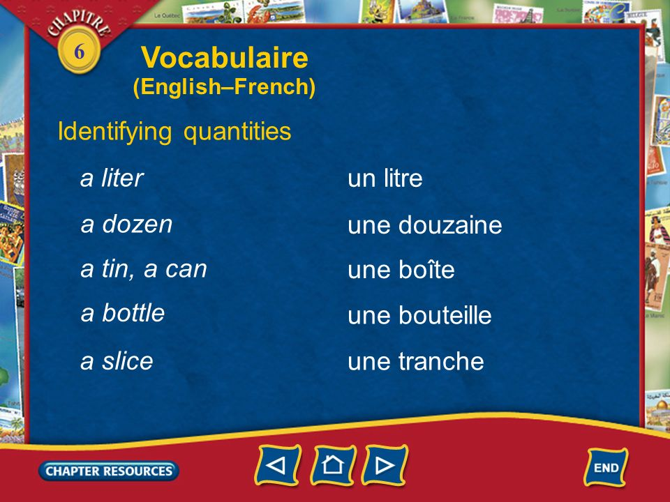 Vocabulaire Identifying quantities a liter un litre a dozen