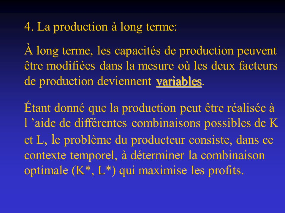 4. La production à long terme: