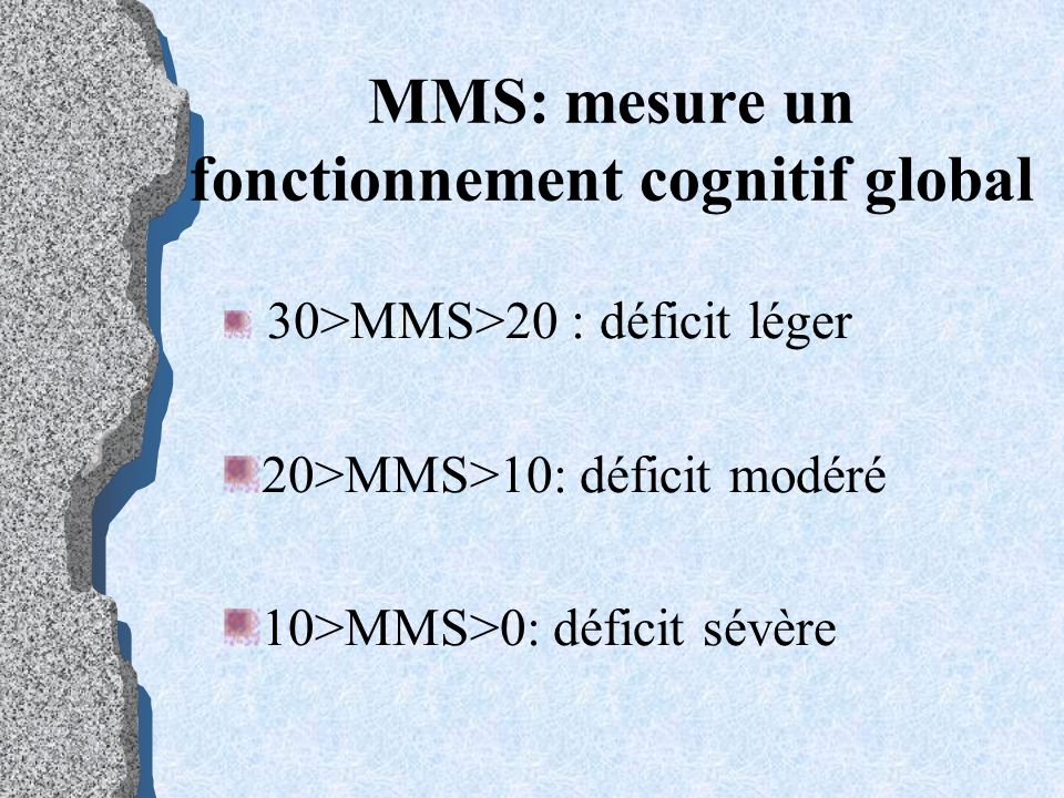 MMS: mesure un fonctionnement cognitif global