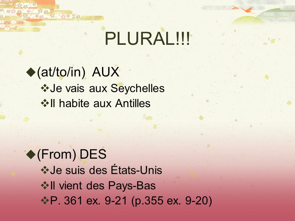 PLURAL!!! (at/to/in) AUX (From) DES Je vais aux Seychelles