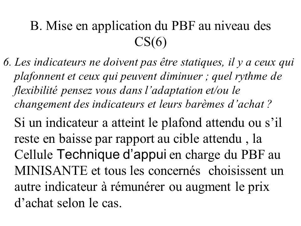 B. Mise en application du PBF au niveau des CS(6)