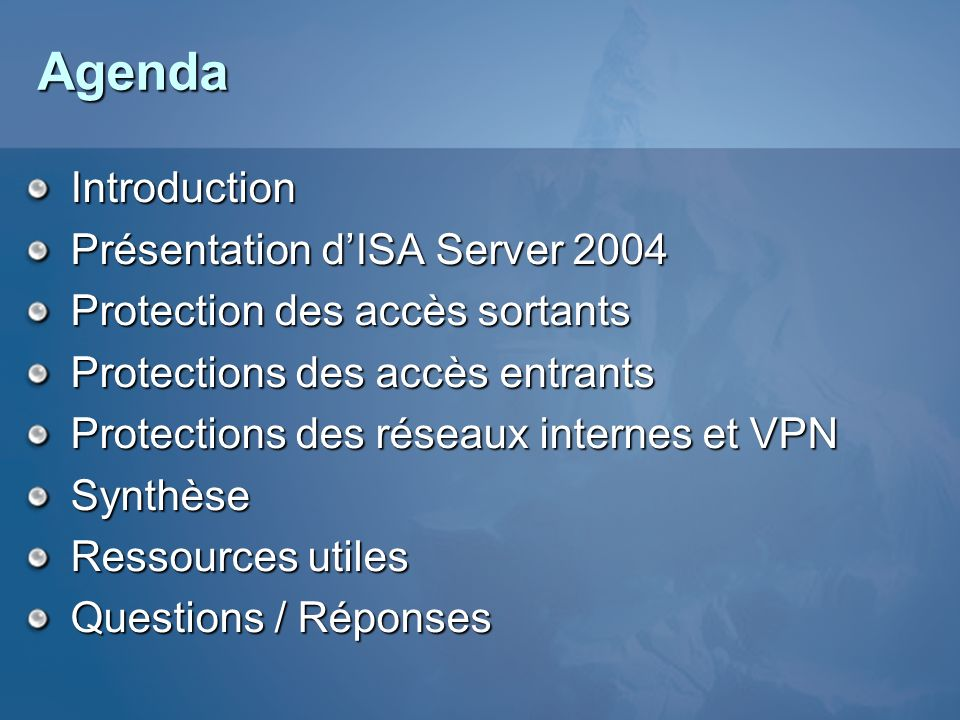 Agenda Introduction Présentation d'ISA Server 2004