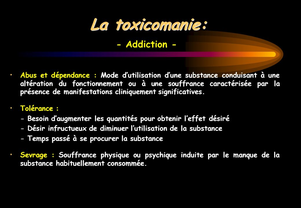 La toxicomanie: - Addiction -