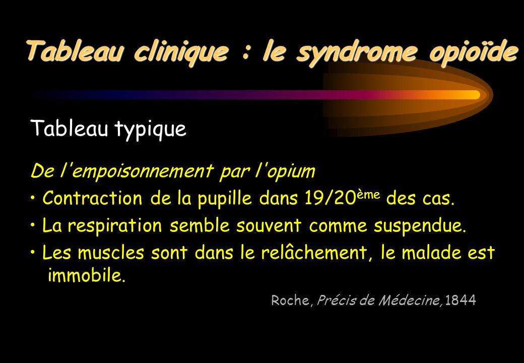 Tableau clinique : le syndrome opioïde