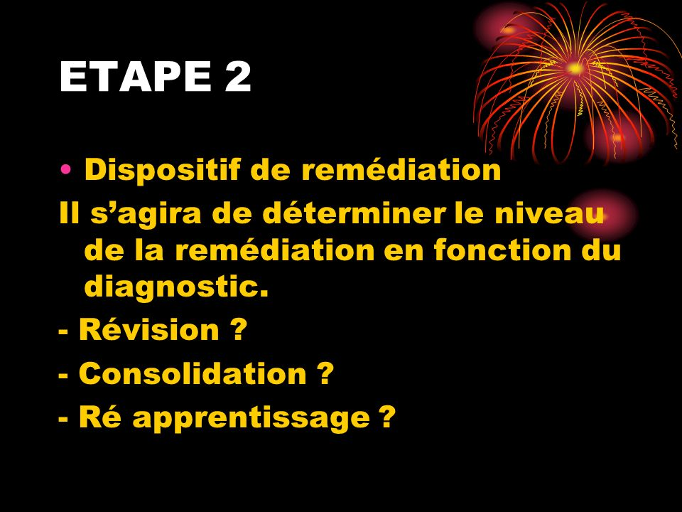 ETAPE 2 Dispositif de remédiation