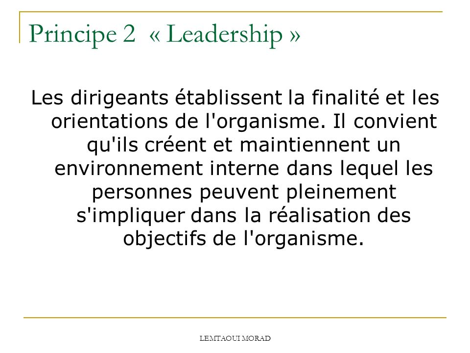 Principe 2 « Leadership »