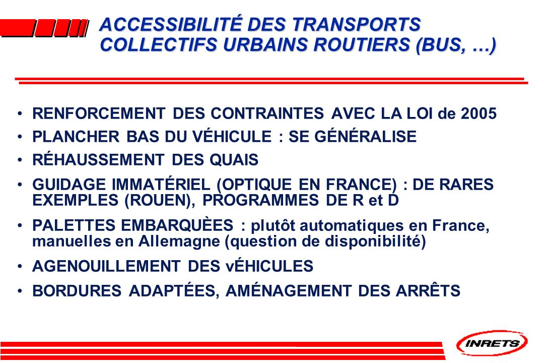 ACCESSIBILITÉ DES TRANSPORTS COLLECTIFS URBAINS ROUTIERS (BUS, …)