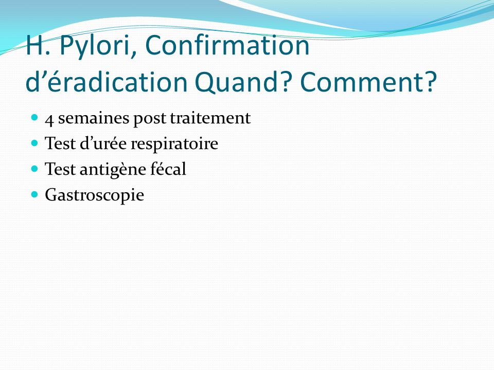 H. Pylori, Confirmation d'éradication Quand Comment