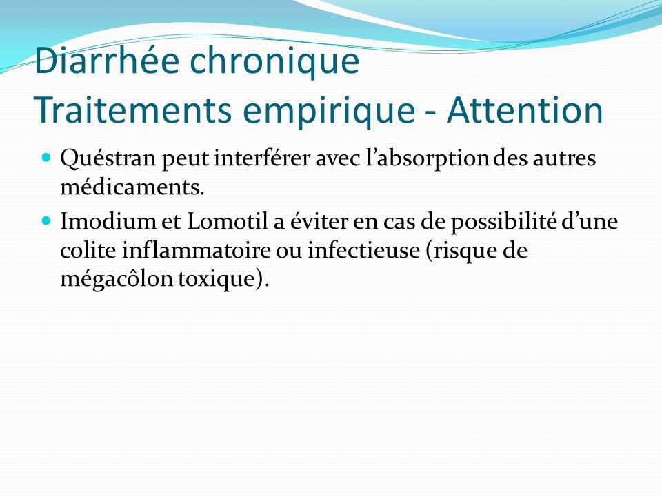 Diarrhée chronique Traitements empirique - Attention