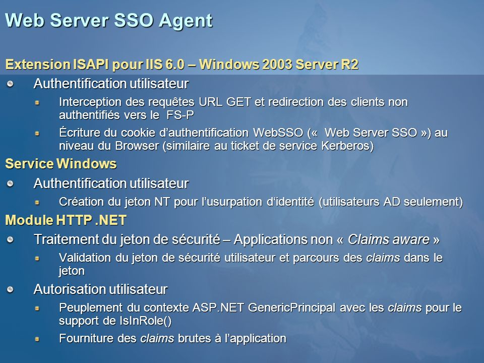 3/25/2017 1:04 AM Web Server SSO Agent. Extension ISAPI pour IIS 6.0 – Windows 2003 Server R2. Authentification utilisateur.