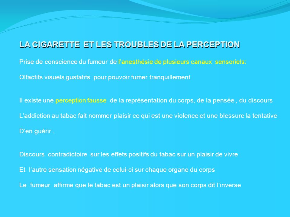 LA CIGARETTE ET LES TROUBLES DE LA PERCEPTION