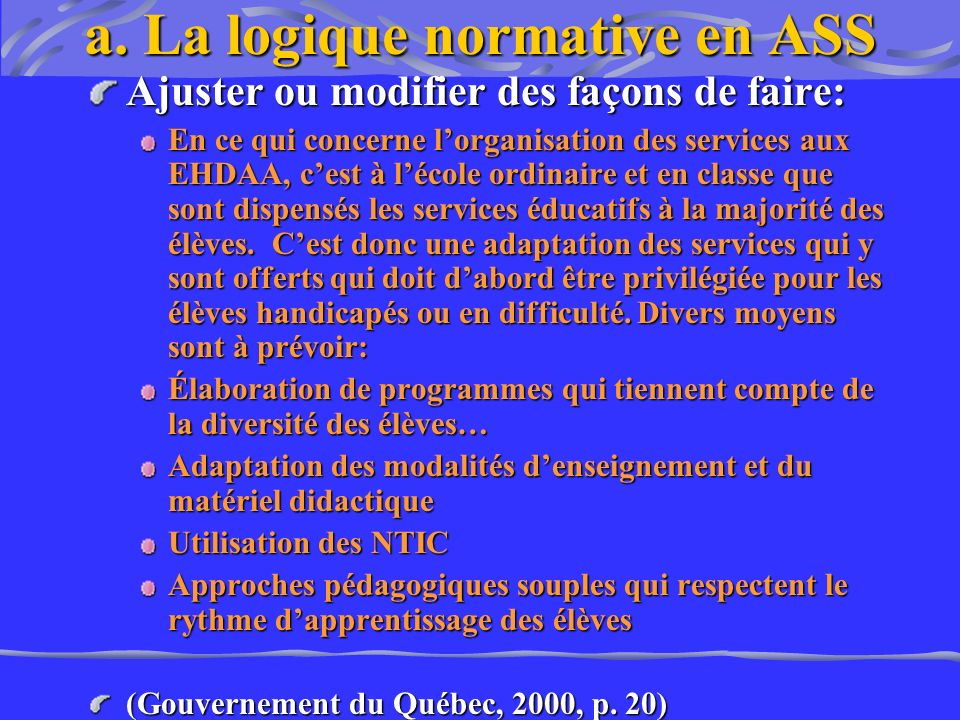 a. La logique normative en ASS
