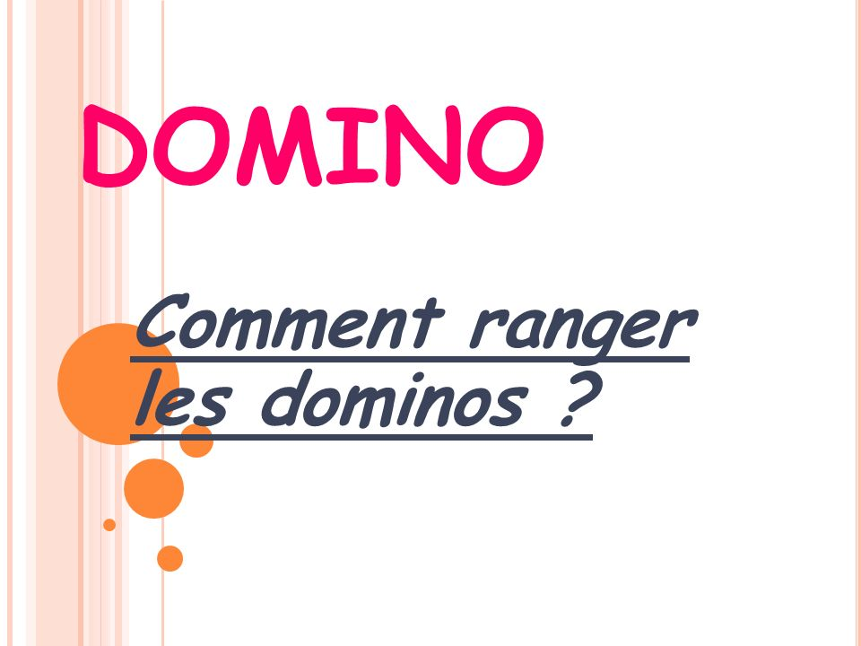 Comment ranger les dominos