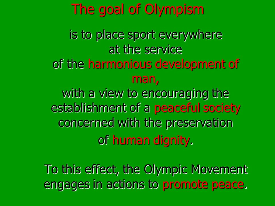 The goal of Olympism