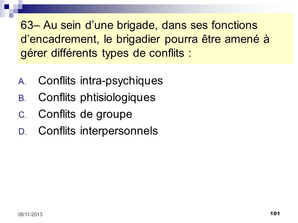 Conflits intra-psychiques Conflits phtisiologiques Conflits de groupe
